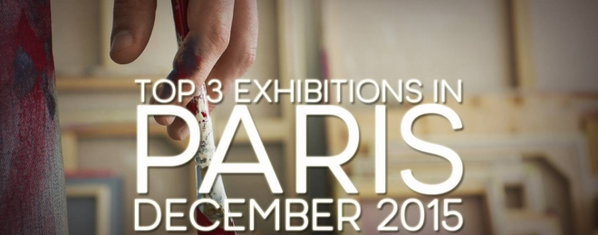 Paris in December: The Top 3 Best exhibitions